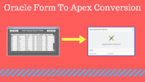 Read more about the article Convert Oracle Form to Apex Using frmf2xml Utility