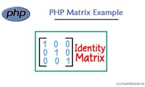 Read more about the article Identity Matrix Example Using PHP