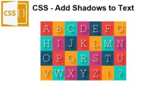 CSS - Add shadows to text.