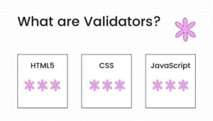Read more about the article What are Validators? [HTML, CSS and JavaScript]